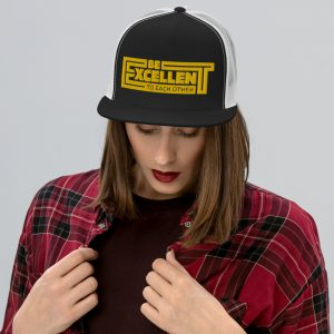 Be Excellent To Each Other Trucker Cap