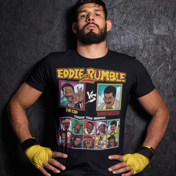 Eddie 2 Rumble Axel Foley vs Nutty Professor Tee