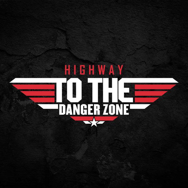 Highway to the Danger Zone Top Gun Typography