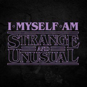 I Myself Am Strange & Unusual Beetlejuice Typography
