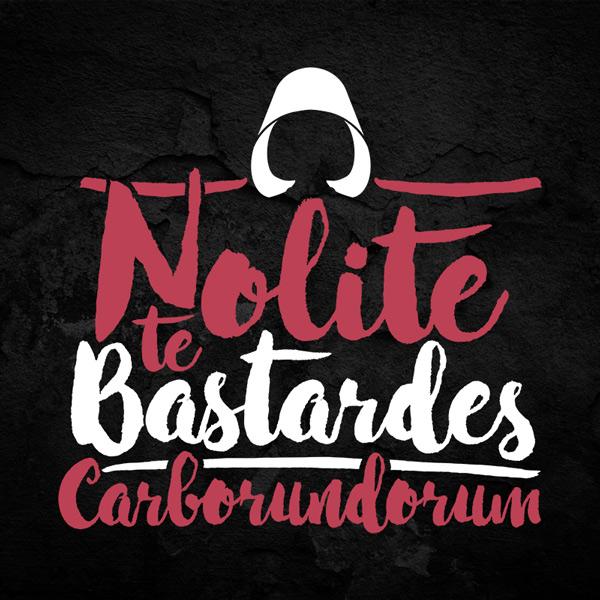 Nolite Te Bastardes Carborundorum Handmaids Tale