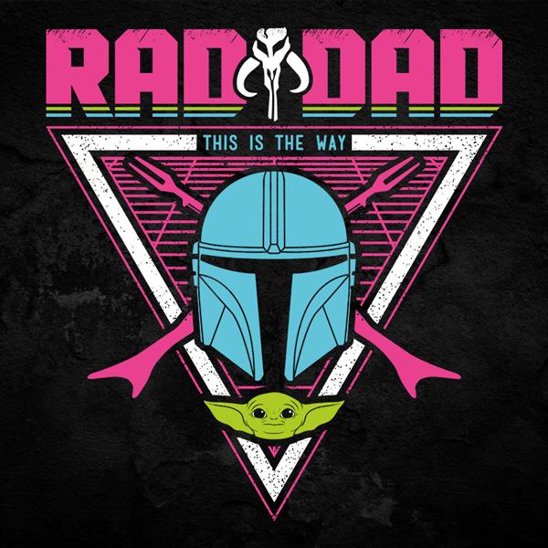 Rad Dad Mando Fathers Day Tee