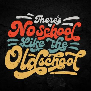 There's No School Like the Oldschool Typography