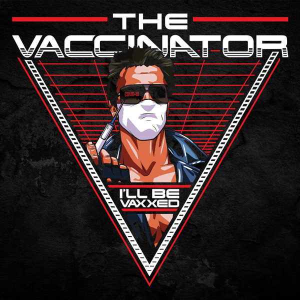 The Vaccinator - Terminator Arnie