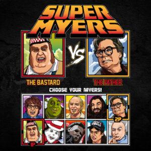 Super Mike Myers - Fat Bastard vs So I Married An Axe Murderer